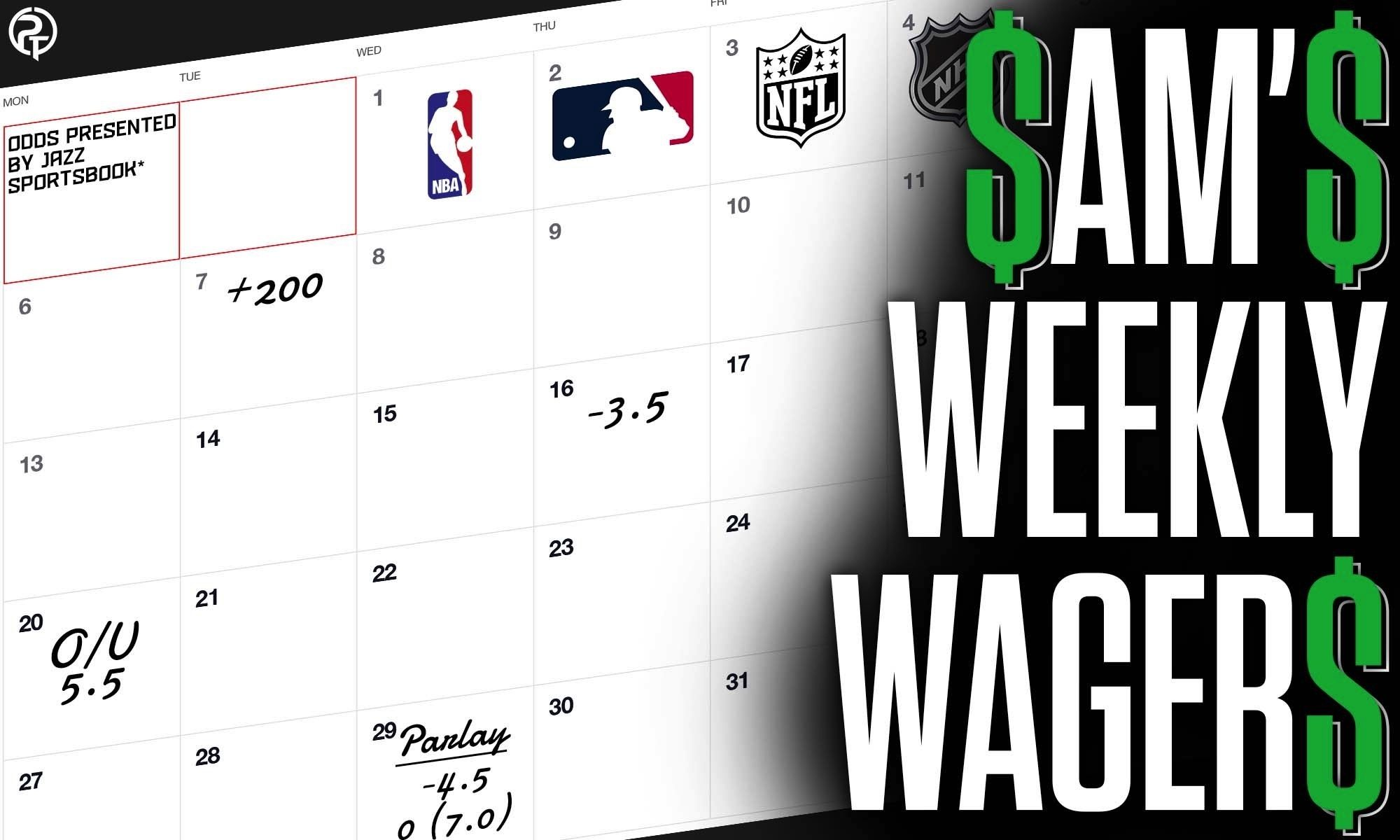 Sam's Weekly Wagers