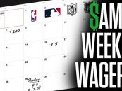 Weekly Wagers: MLB, NBA Bets for 6/10